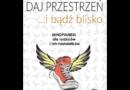 """""""Daj przestrzeń i bądź blisko"""" czyli obowiązkowa książka dla rodziców dojrzewających dzieci"""